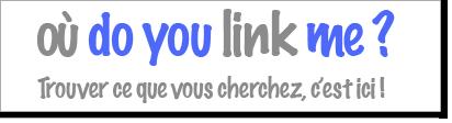 Où do you link me ?